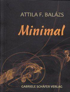 Attila F. Balázs: Minimal – Gedichte